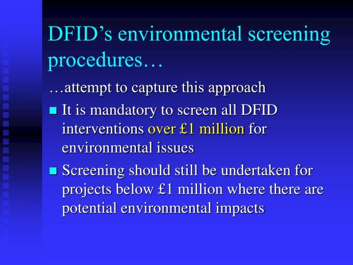 DFID's environmental screening procedures…