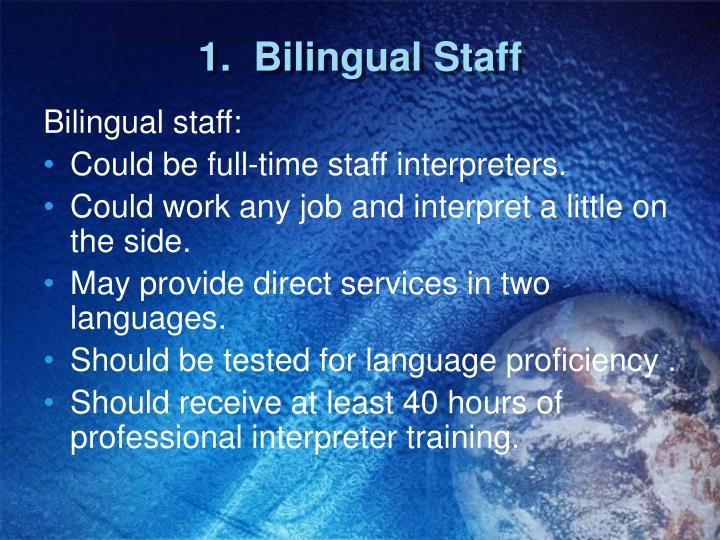 1.  Bilingual Staff