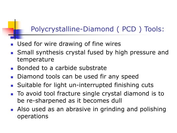 Polycrystalline-Diamond ( PCD ) Tools: