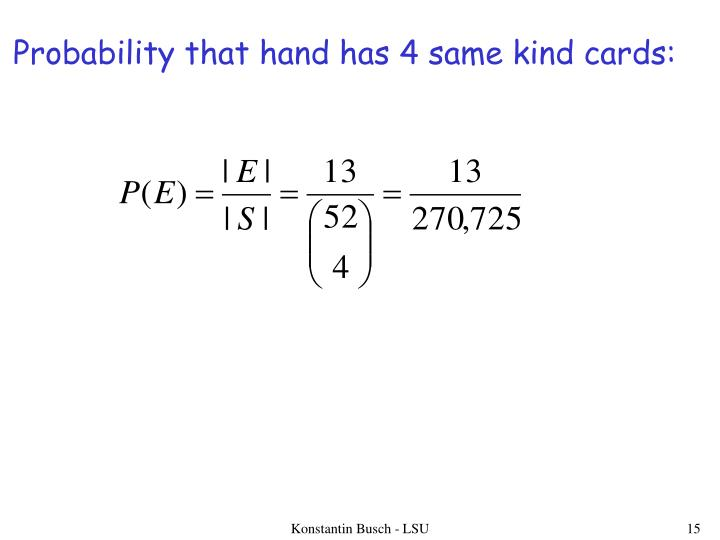 Probability that hand has 4 same kind cards: