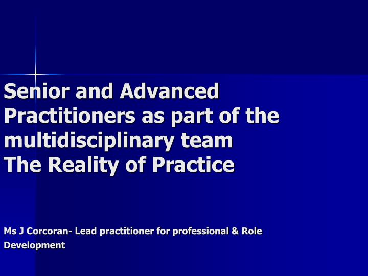 Senior and Advanced Practitioners as part of the multidisciplinary team