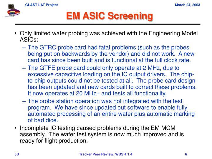 EM ASIC Screening