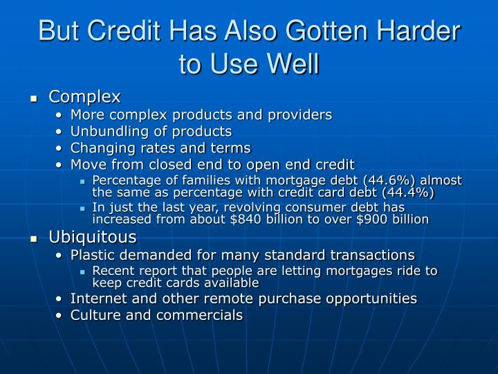 But Credit Has Also Gotten Harder to Use Well