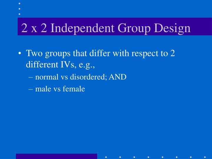 2 x 2 Independent Group Design