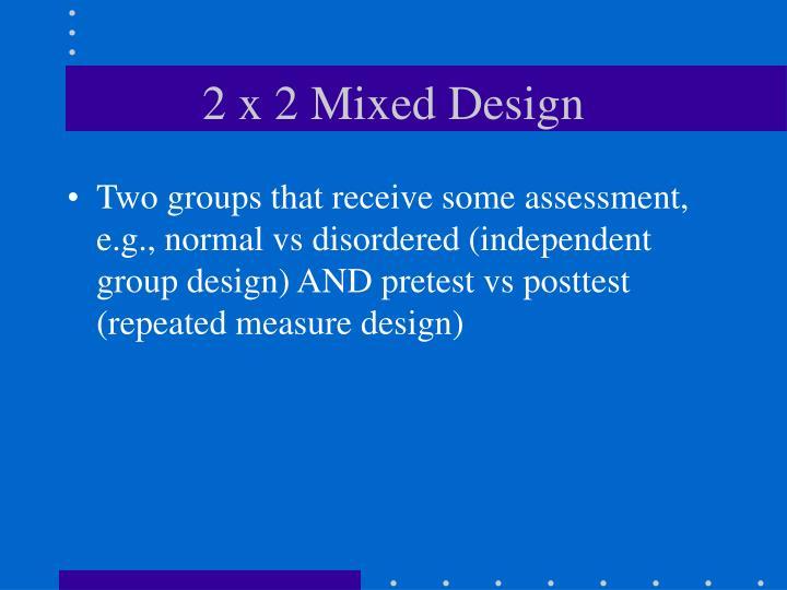 2 x 2 Mixed Design