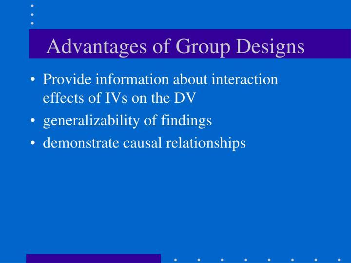 Advantages of Group Designs