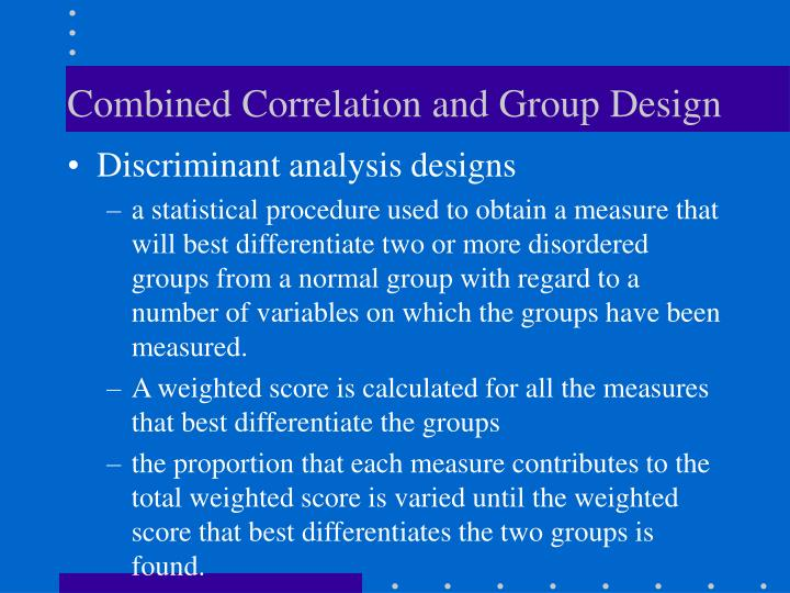 Combined Correlation and Group Design