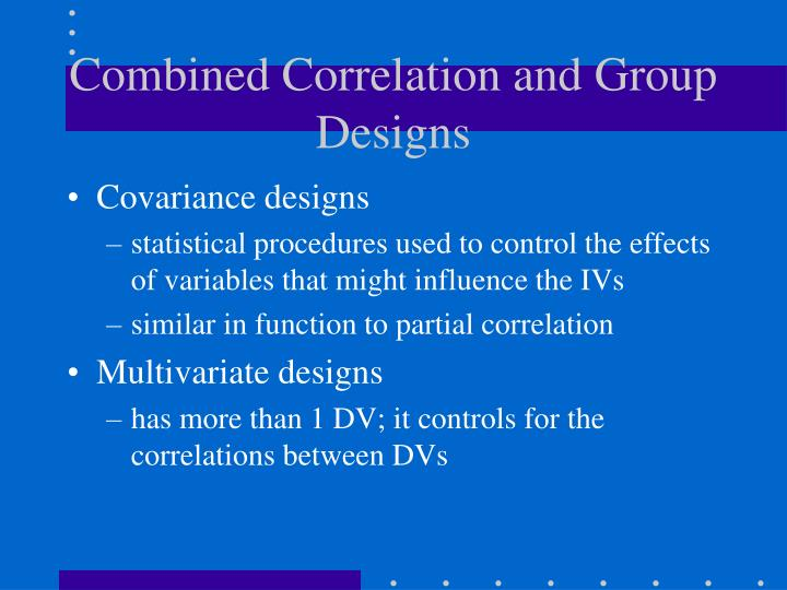 Combined Correlation and Group Designs