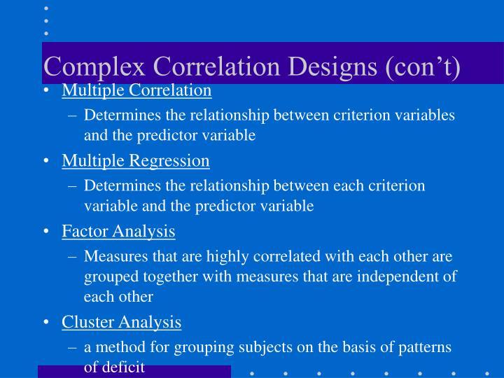 Complex Correlation Designs (con't)