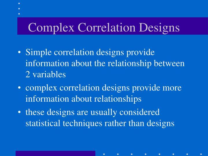 Complex Correlation Designs