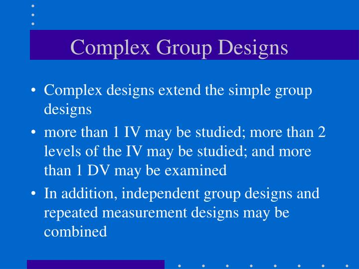 Complex Group Designs