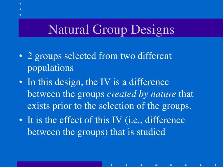 Natural Group Designs
