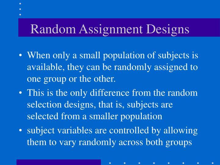 Random Assignment Designs