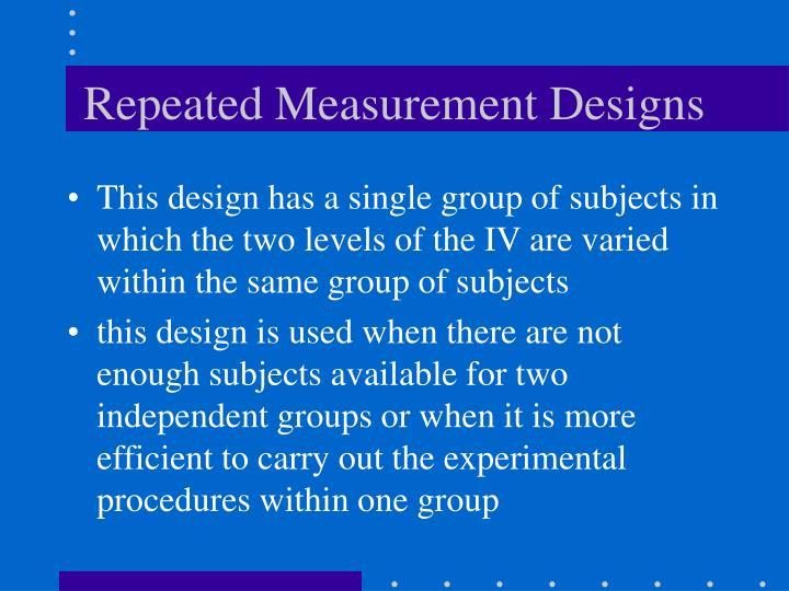 Repeated Measurement Designs