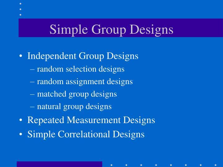 Simple Group Designs
