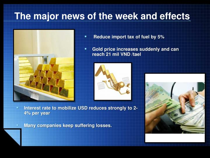 The major news of the week and effects