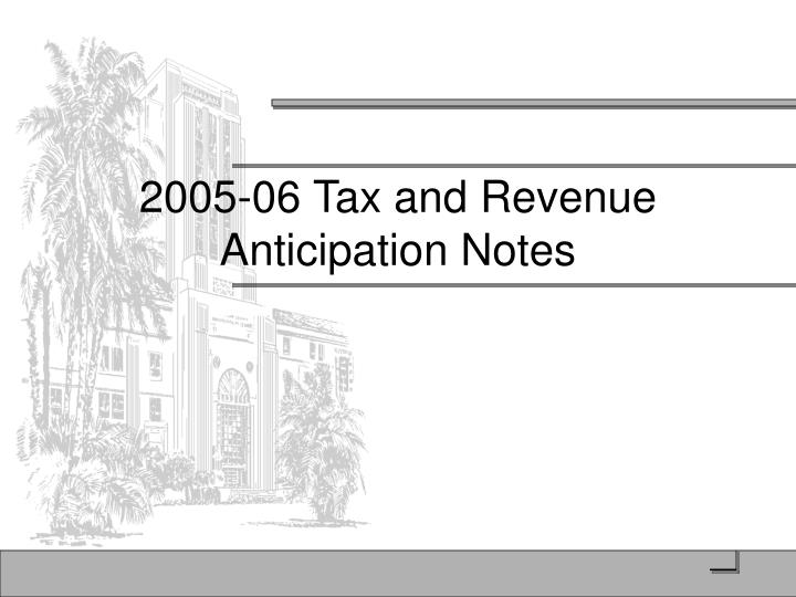 2005-06 Tax and Revenue Anticipation Notes