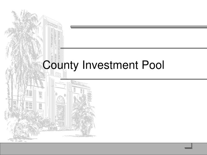 County Investment Pool