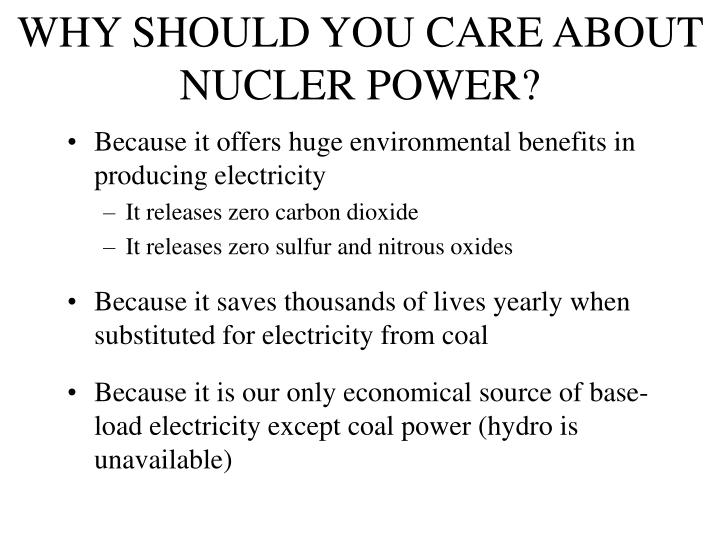 WHY SHOULD YOU CARE ABOUT NUCLER POWER?