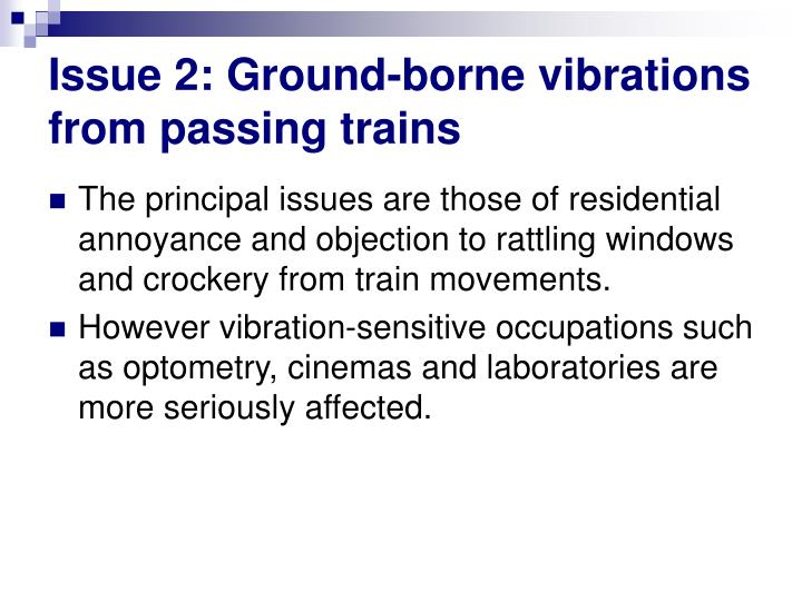 Issue 2: Ground-borne vibrations from passing trains