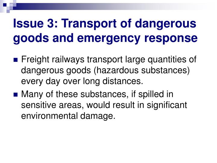 Issue 3: Transport of dangerous goods and emergency response
