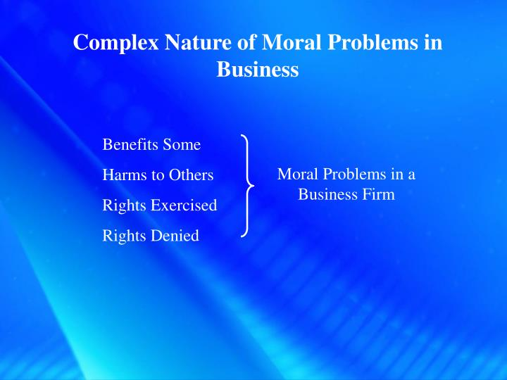 Complex Nature of Moral Problems in Business