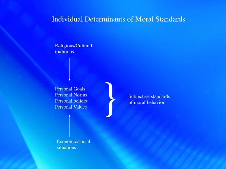 Individual Determinants of Moral Standards