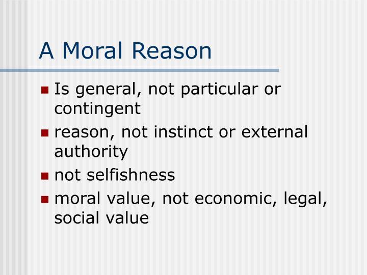 A Moral Reason