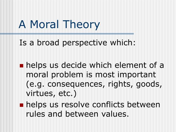 A Moral Theory