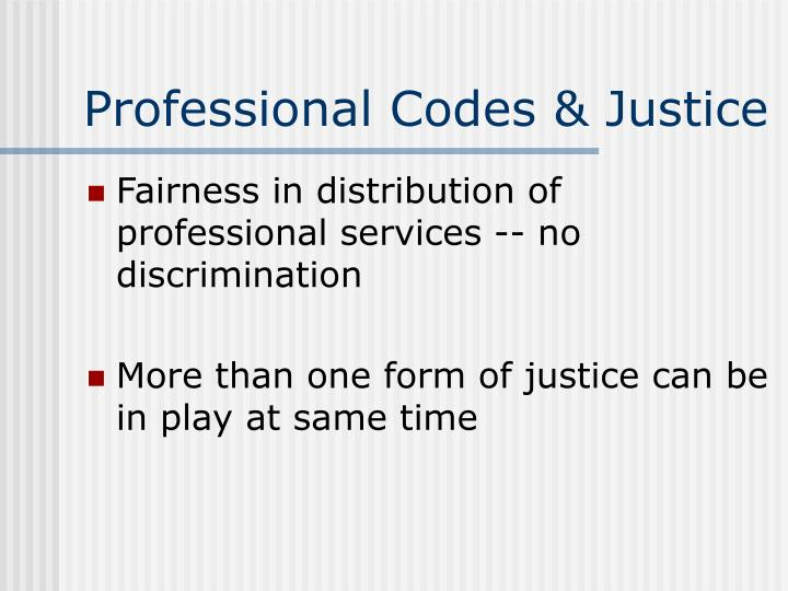 Professional Codes & Justice
