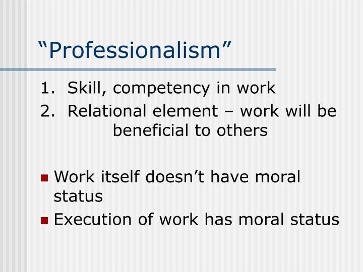 """""""Professionalism"""""""