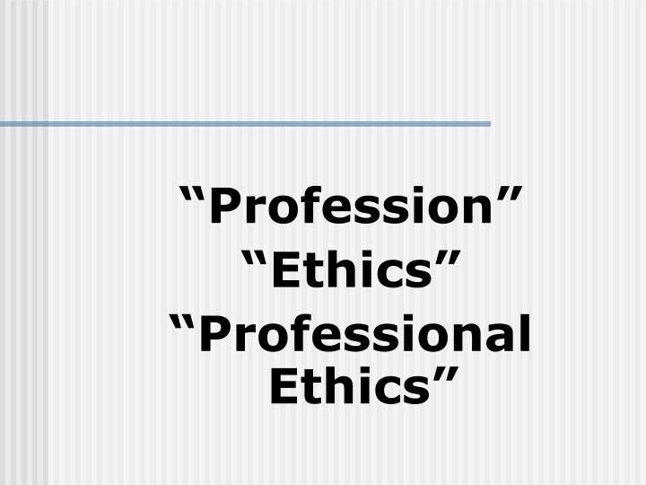 """""""Profession"""""""