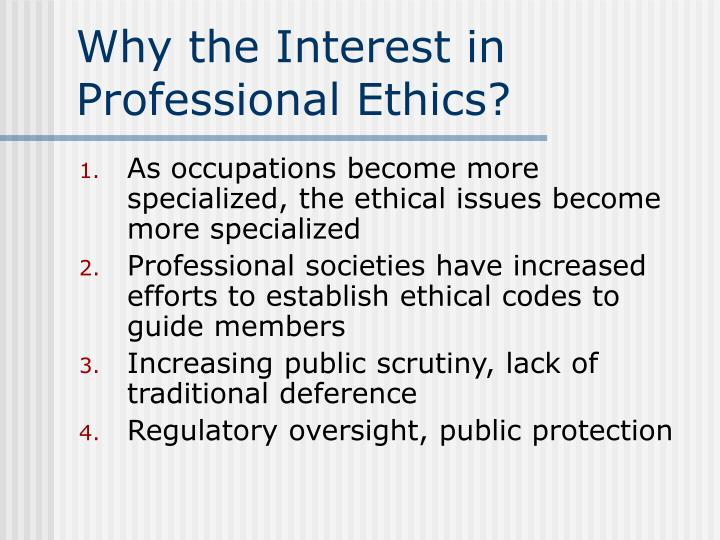 Why the Interest in Professional Ethics?