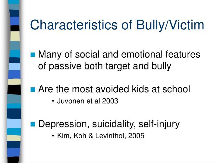 Characteristics of Bully/Victim