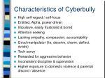 characteristics of cyberbully