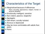 characteristics of the target