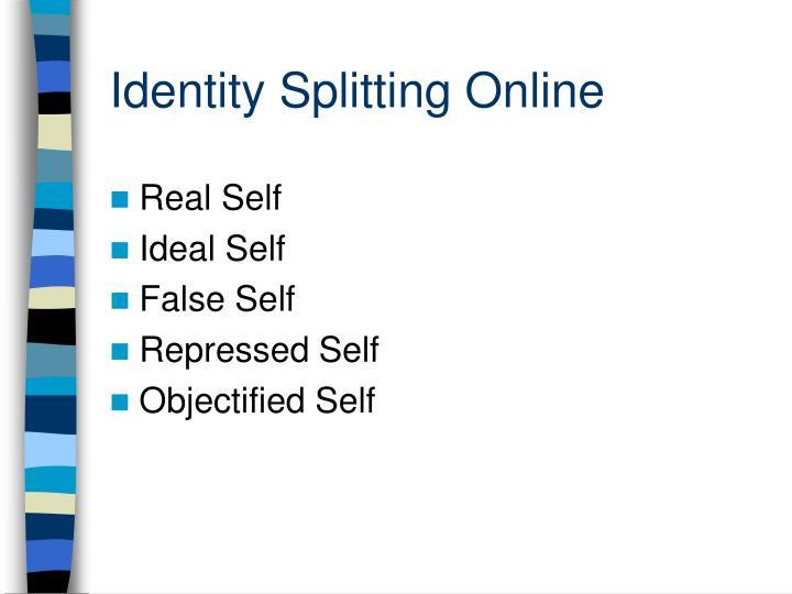 Identity Splitting Online