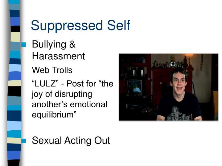 Suppressed Self