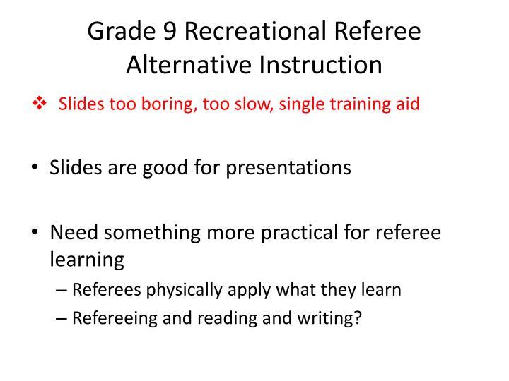 Grade 9 Recreational Referee Alternative Instruction