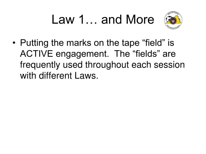 Law 1… and More