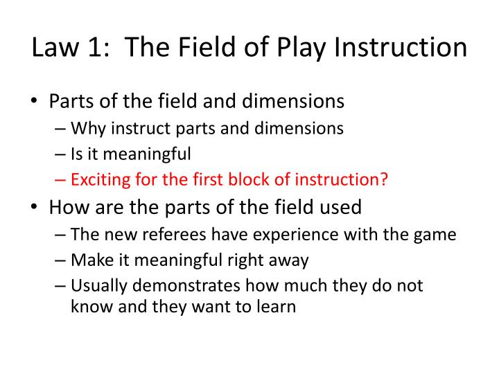 Law 1:  The Field of Play Instruction