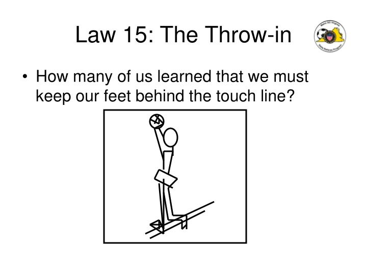 Law 15: The Throw-in