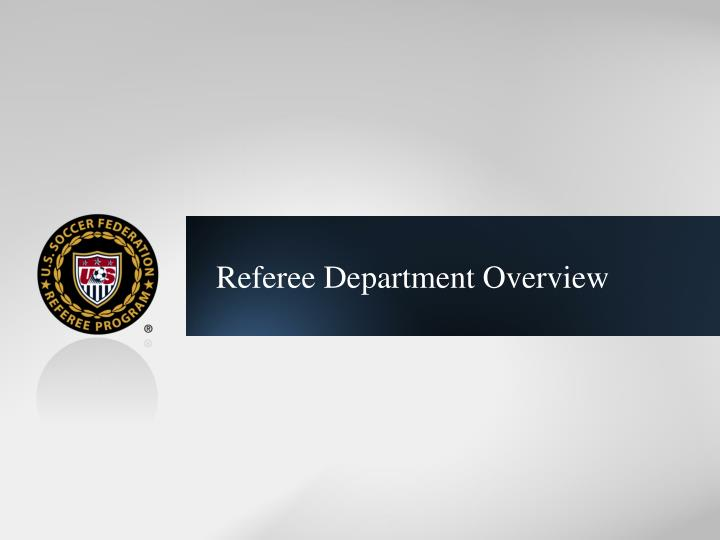 Referee Department Overview
