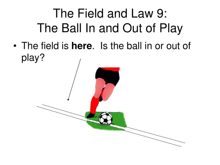 The Field and Law 9: