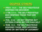 despise others