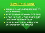 humility is gone