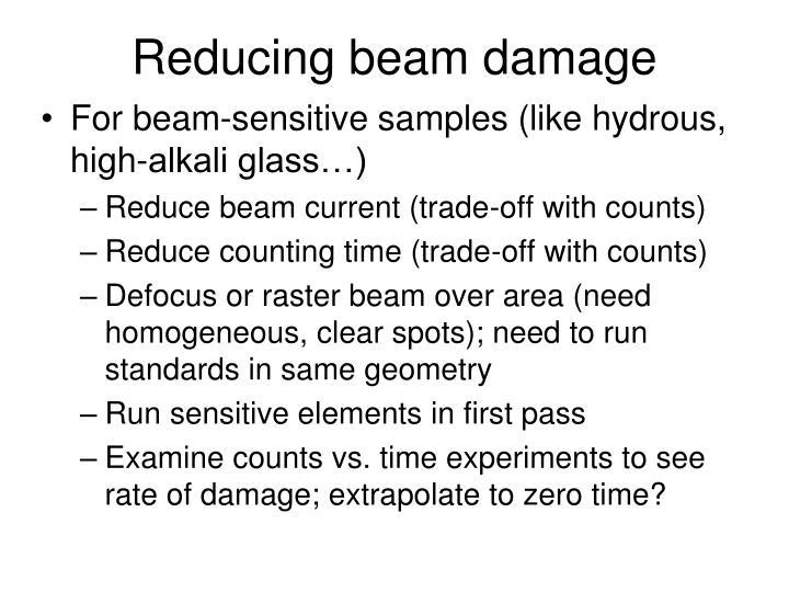 Reducing beam damage