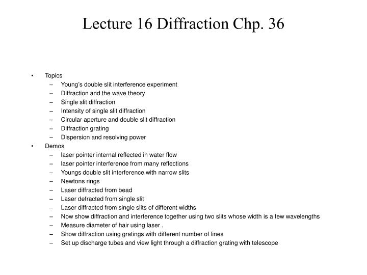 Lecture 16 Diffraction Chp. 36