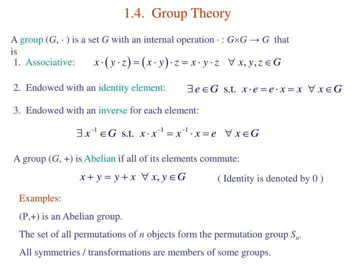 1.4.  Group Theory