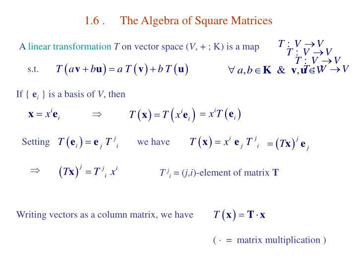 1.6 .The Algebra of Square Matrices